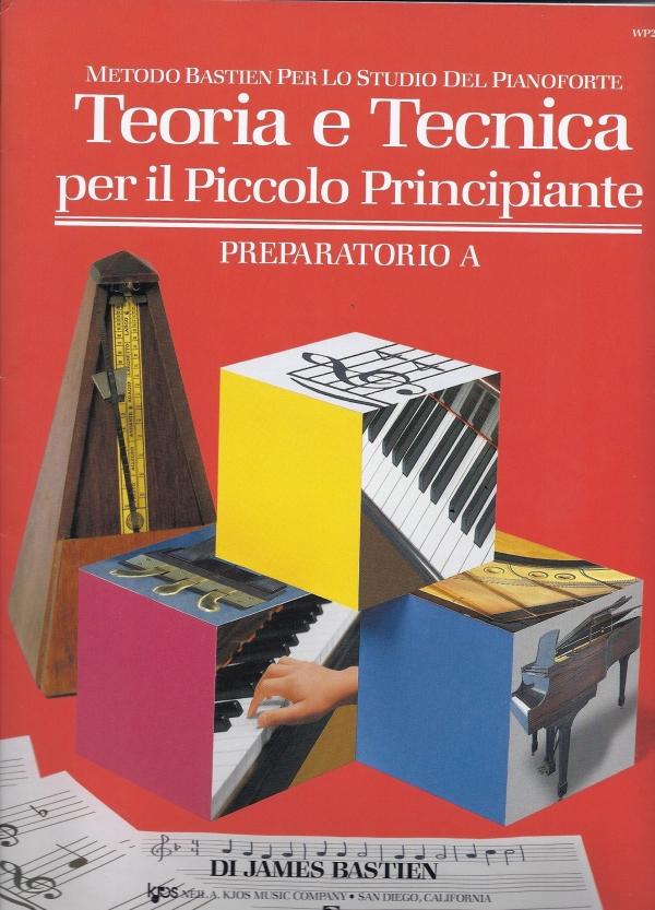 Rugginenti Editore - [WP232I] Bastien - Teoria e Tecnica per il Piccolo Principiante, Preparatorio A