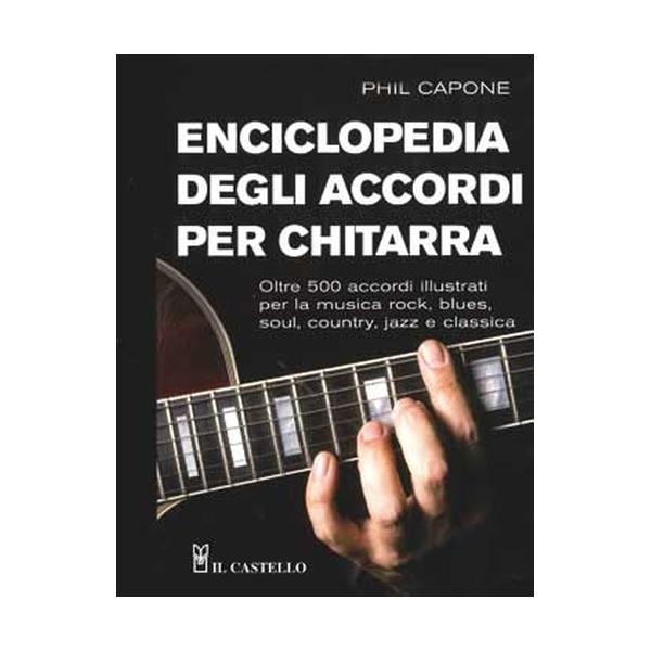 Il Castello Editore - Capone P. - Enciclopedia Degli Accordi Per Chitarra (9788880396819)