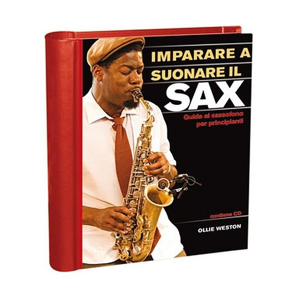 Il Castello Editore - Weston O. - Imparare a suonare il Sax (9788865200872)