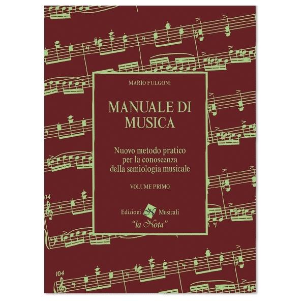 La Nota - Mario Fulgoni - Manuale di Musica, Volume Primo (9788898031009)
