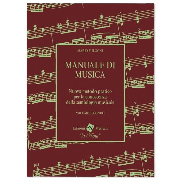 La Nota - Mario Fulgoni - Manuale di Musica, Volume Secondo (9788898031016)