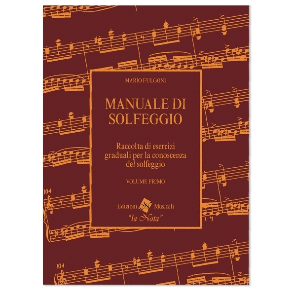 La Nota - Mario Fulgoni - Manuale di Solfeggio, Volume Primo (9788898031023)