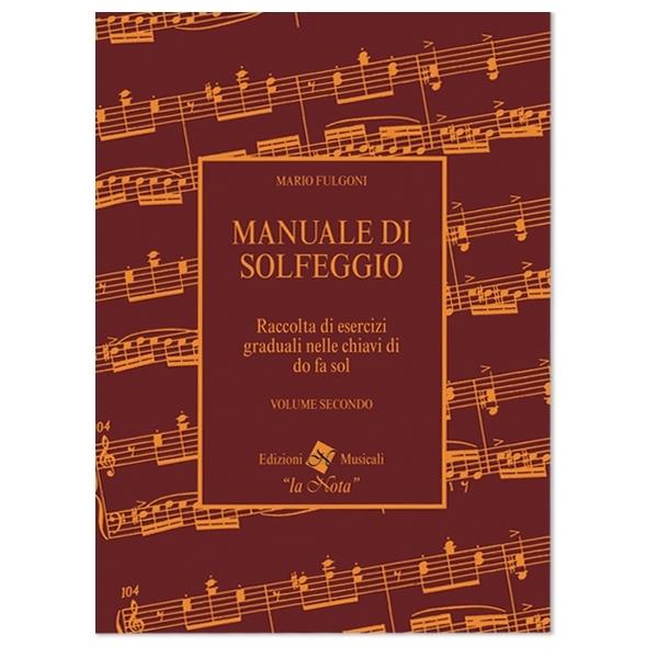 La Nota - Mario Fulgoni - Manuale di Solfeggio, Volume Secondo (9788898031030)