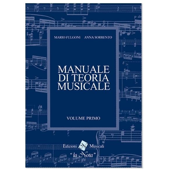 La Nota - Fulgoni, Sorrento - Manuale di Teoria Musicale, Volume Primo (9788898031054)