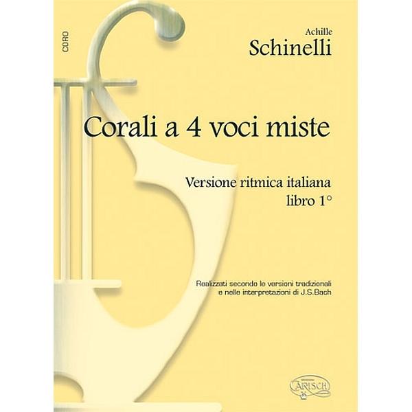 Carish - Schinelli, Achille - Corali a 4 Voci Miste, Libro 1 (9788872075333)