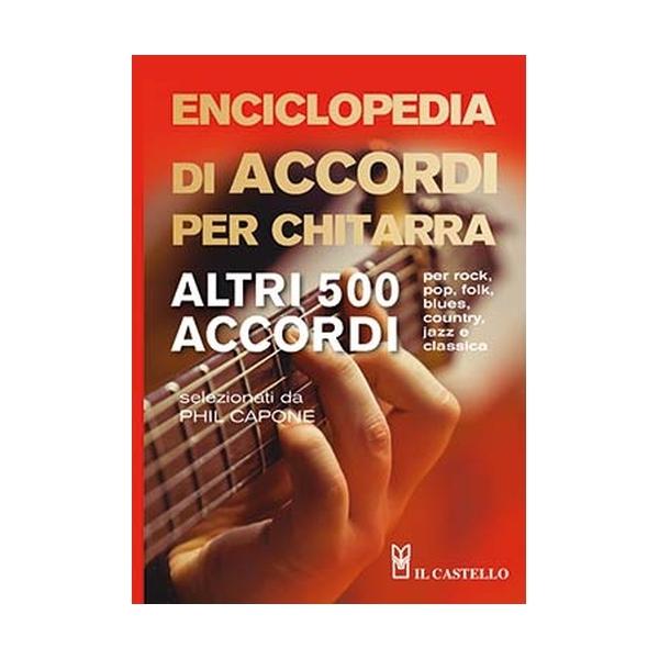 Il Castello Editore - Capone P. - Enciclopedia Per Chitarra - Altri 500 Accordi (9788865207246)